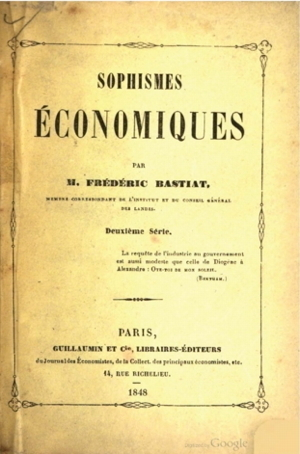 The Collected Economic Sophisms Of Bastiat Online Library