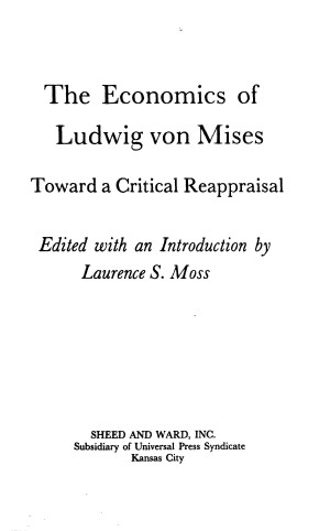 The Economics of Ludwig von Mises: Toward a Critical Reappraisal