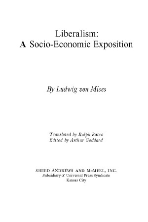 Liberalism: A Socio-Economic Exposition (IHS ed.)