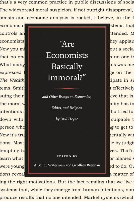 Are Economists Basically Immoral And Other Essays On Economics Ethics And Religion Online Library Of Liberty