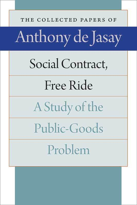 Social Contract, Free Ride: A Study of the Public Goods Problem